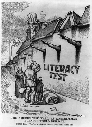 """Uncle Sam, behind high wall marked """"Literacy Test"""" which is spiked with pen points, says to immigrant family below: """"You're welcome, if you can climb it""""."""