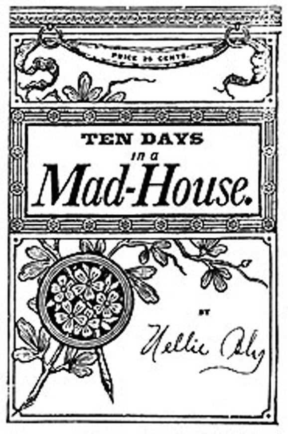 "the cover of ""Ten Days in a Mad-House"""