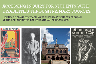 Accessing Inquiry for Students with Disabilities through Primary Sources