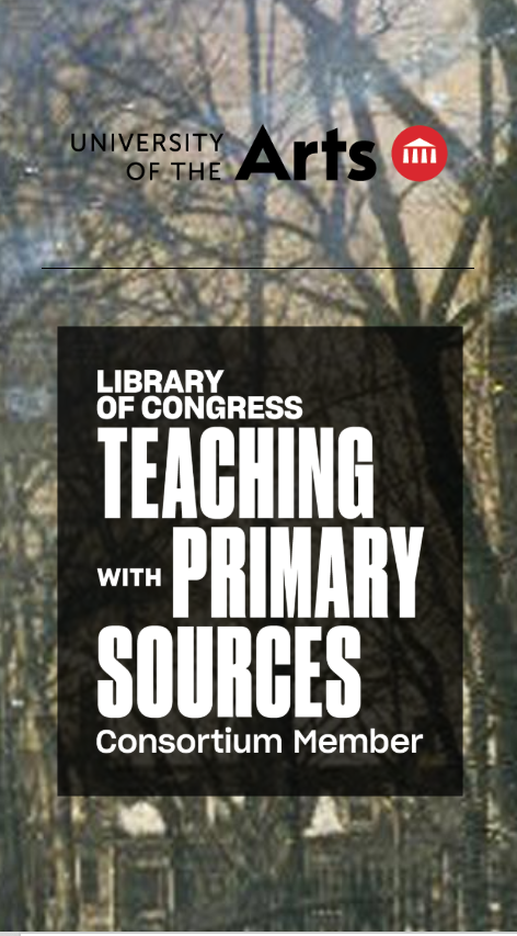 University of the Arts and Teaching with Primary Sources